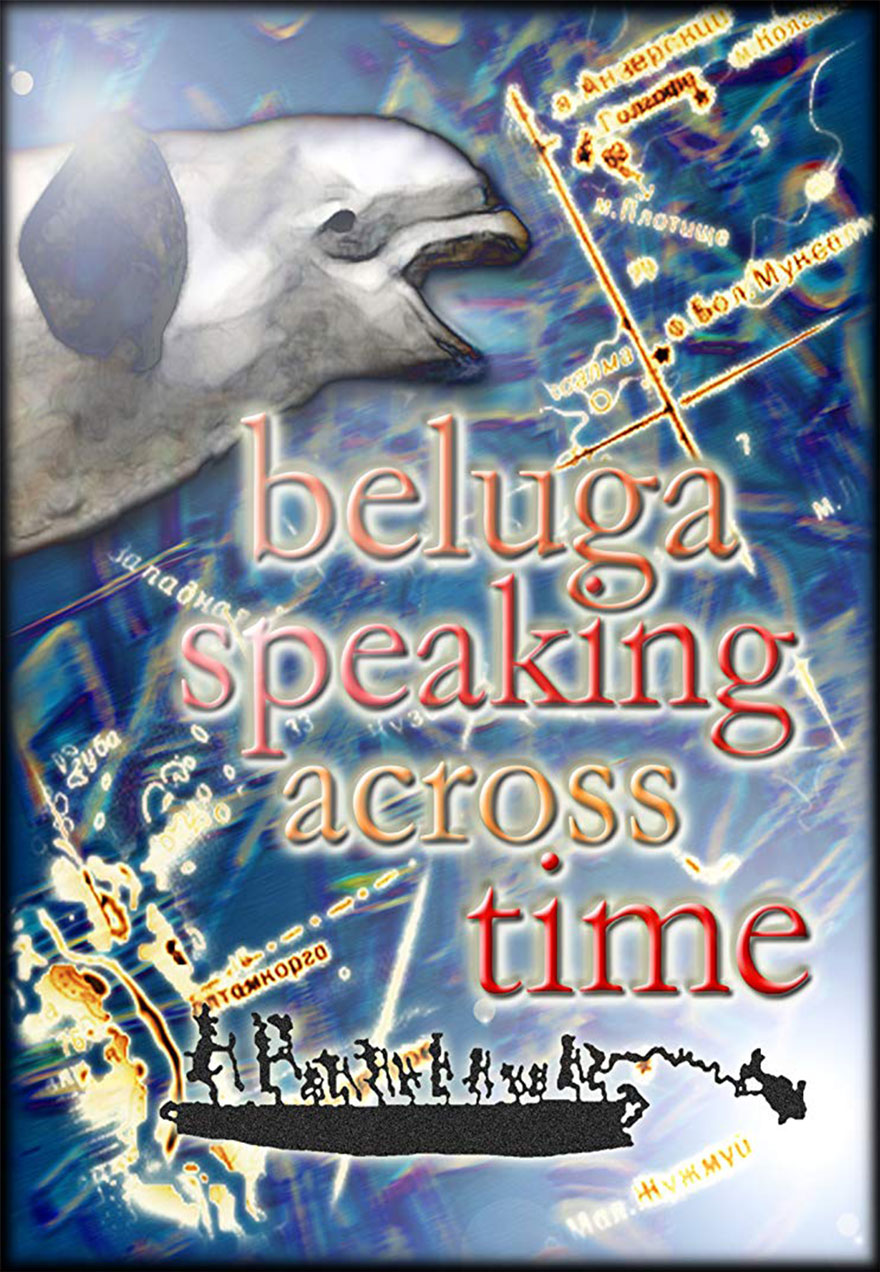 Poster of a beluga painting serves as a link to the Beluga speaking Across Time film page