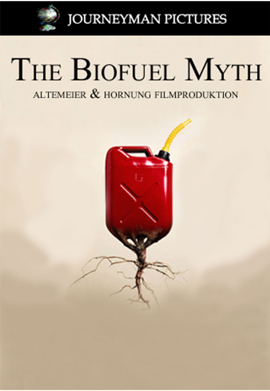 Poster of a gas can growing roots serves as a link to The Biofuel Myth film page