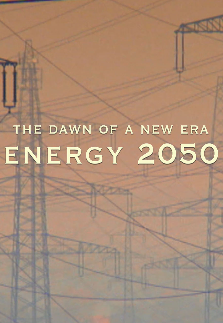Poster of power lines and towers serves as a link to The Dawn of a New Era Energy 2050 film page