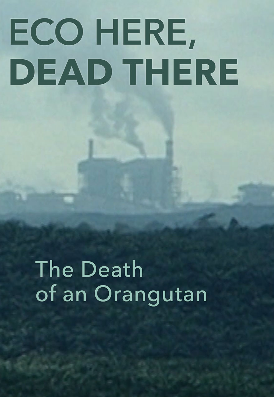 Poster of industry encroaching on a tropical forest serves as a link to the Eco Here, Dead There film page