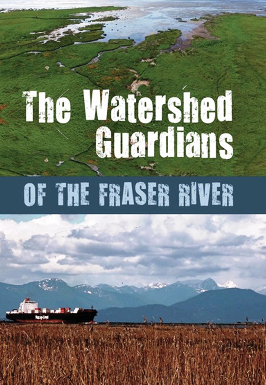 Poster of a an estuary serves as a link to The Watershed Guardians of the Fraser River film page