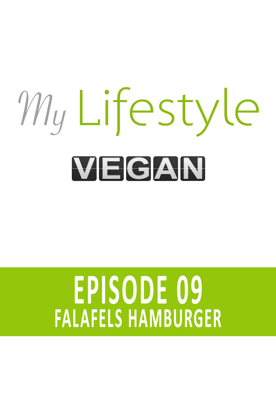 Poster for My Lifestyle Vegan Episode 9 - falafels hamburger serves as link to film page