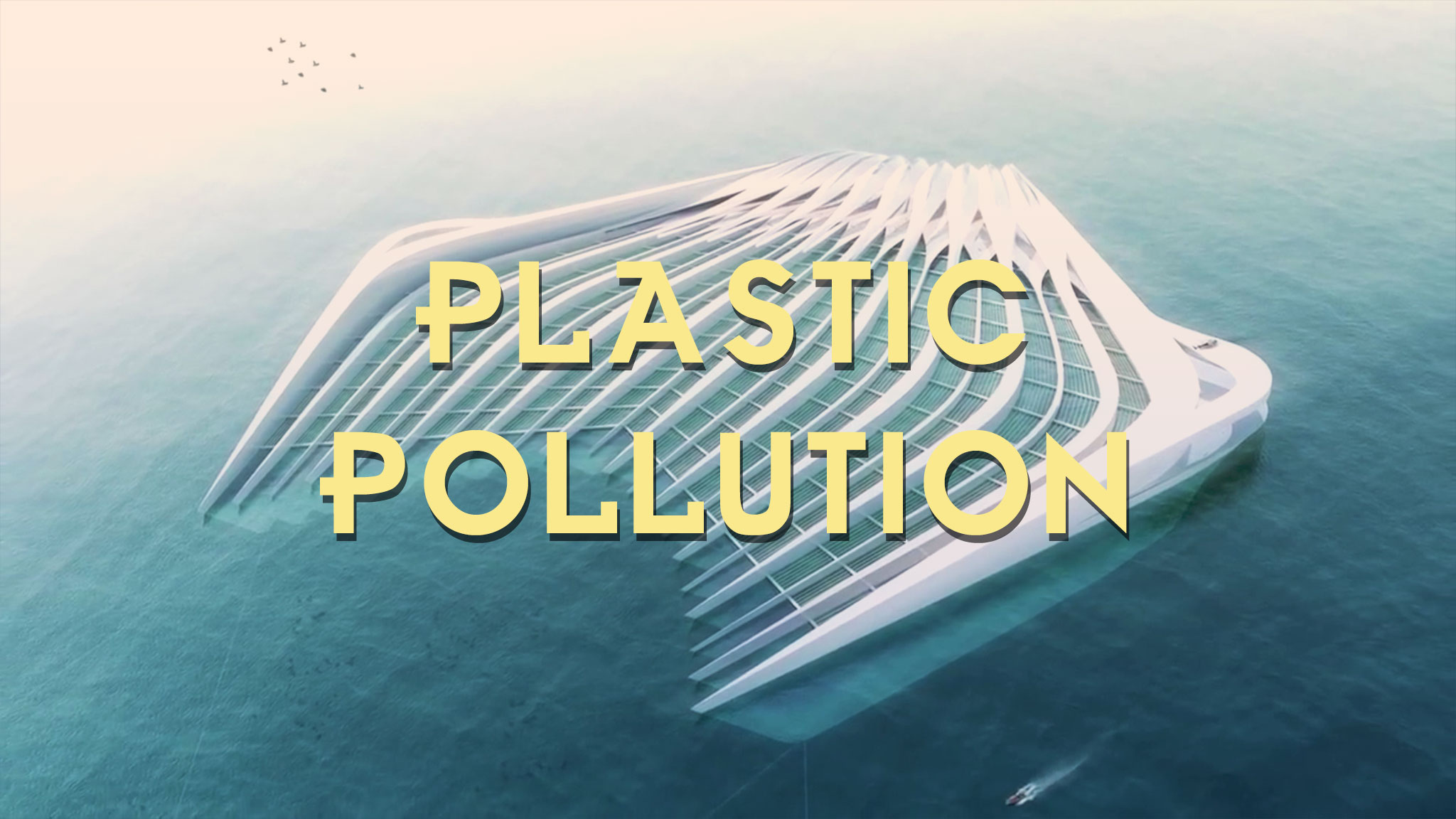 photo of a sci-fi ray-like filter platform in the ocean acts as a link to the Plastic Pollution film page