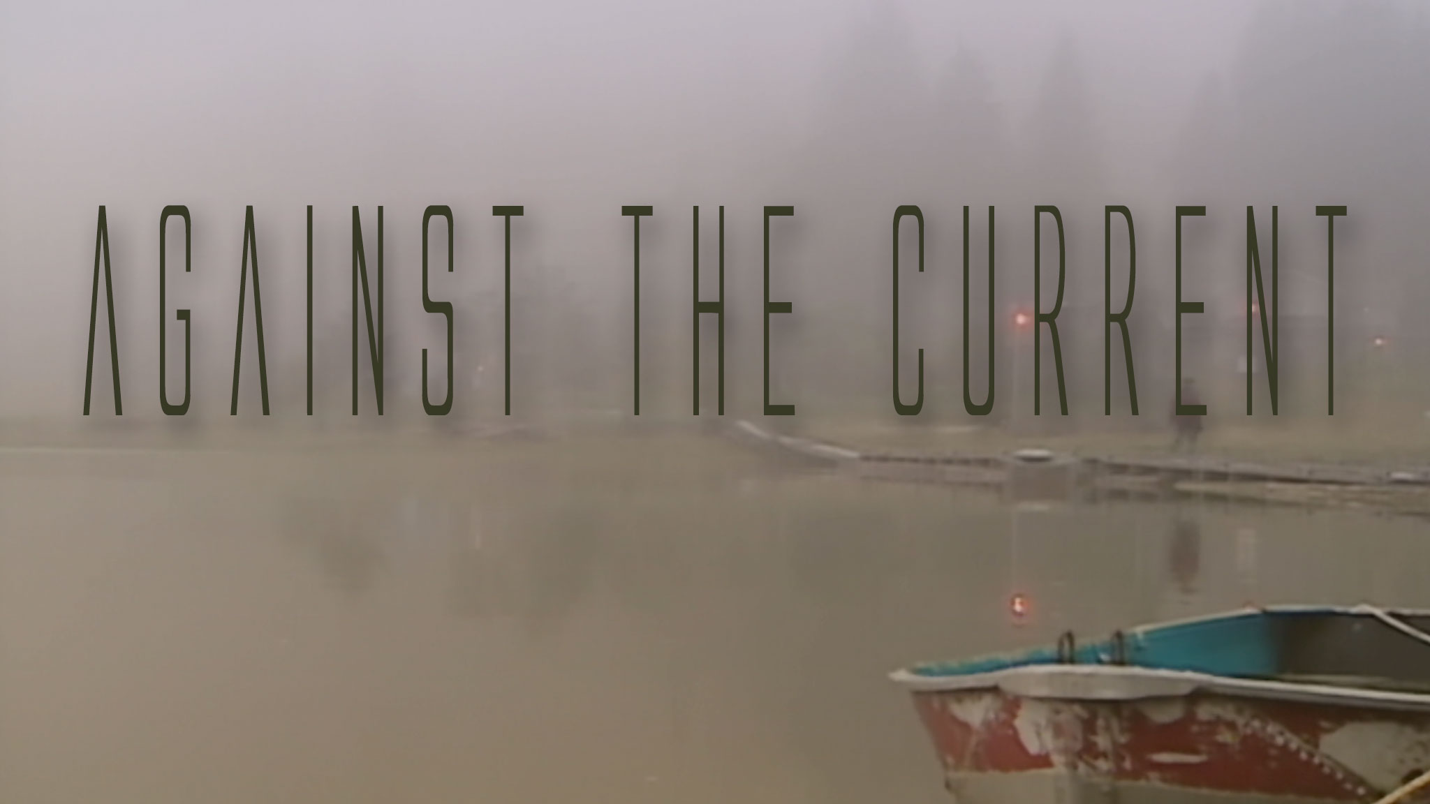 photo of a boat moored on a misty lake acts as a link to the Against The Current film page